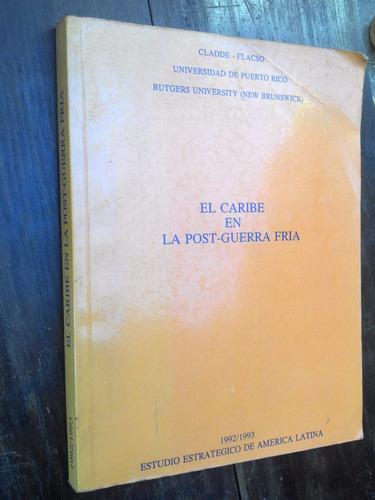 El Caribe En La Post-guerra Fría Cladde/ Flacso
