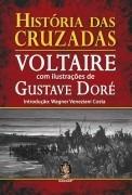 História Das Cruzadas - Voltaire - Wagner Veneziani Costa
