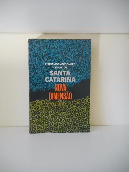 Livro Santa Catarina Nova Dimensão - Fernando Marcondes M.