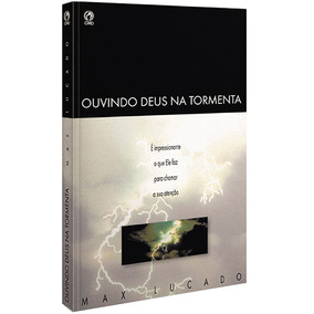 Livro Ouvindo Deus Na Tormenta - Max Lucado