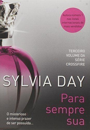 Para Sempre Sua (col. Trilogia Crossfire 2) Sylvia Day