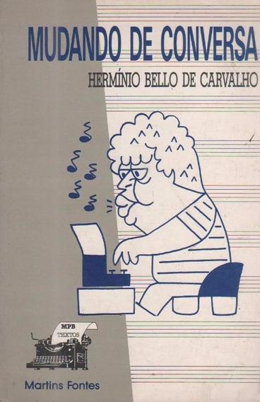 Mudando De Conversa - Livro - Hermínio Bello De Carvalho