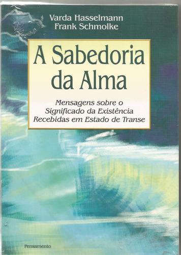 A Sabedoria Da Alma, De Varda Hasselmann & Frank Schm.