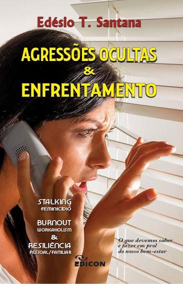 Agressões Ocultas, Stalking Feminicídio Burnout, Workaholism