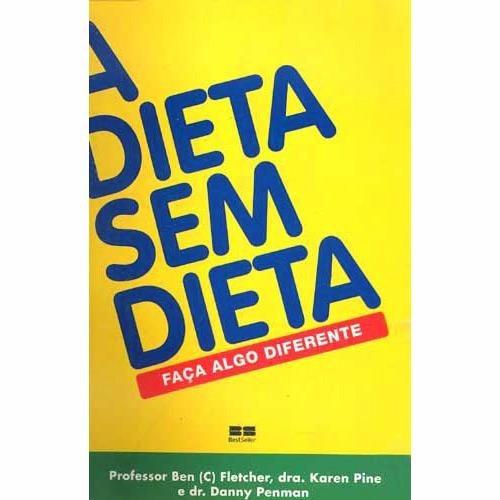 Livro: A Dieta Sem Dieta - Faça Algo Diferente