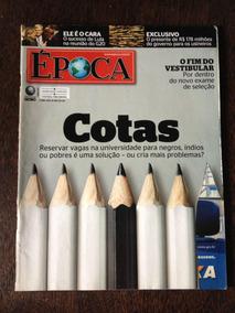 Revista Época N°568 - Cotas Universitárias, Crise Brasileira