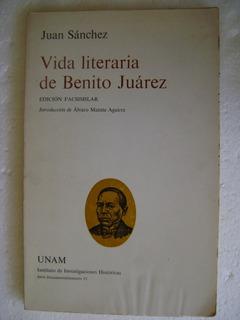 C1 Vida Literaria De Benito Juarez- Juan Sanchez- 1972