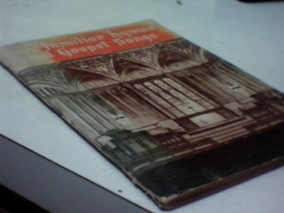 112 Familiar Hymns And Gospel Songs - Homer Rodeheaver