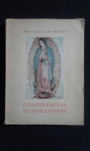 Conferencias Guadalupanas Lauro Lopez Beltran
