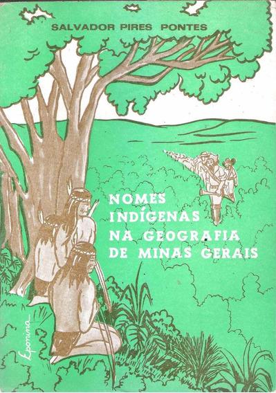 Nomes Indígenas Na Geografia De Minas Gerais - Salvador P. P