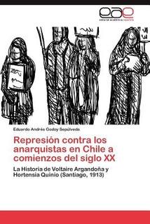 Represi N Contra Los Anarquistas En Chile A Com Envío Gratis