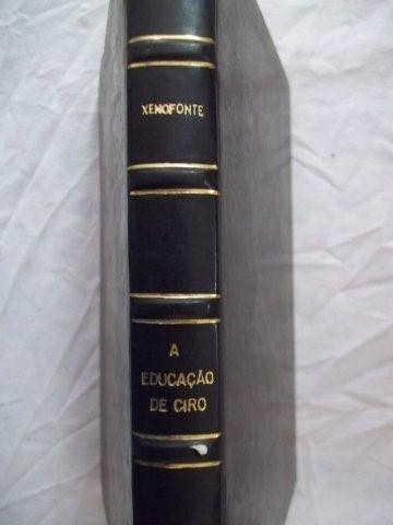 Livro - A Educação De Ciro - Xenfonte Trad Jaime Bruna