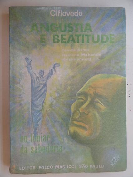 Angustia E Beatitude - No Limiar Da Sabedoria - Zen Budismo