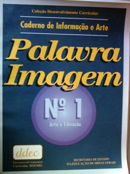Livro Caderno De Informação E Arte - Palavra Imagem Nº 1