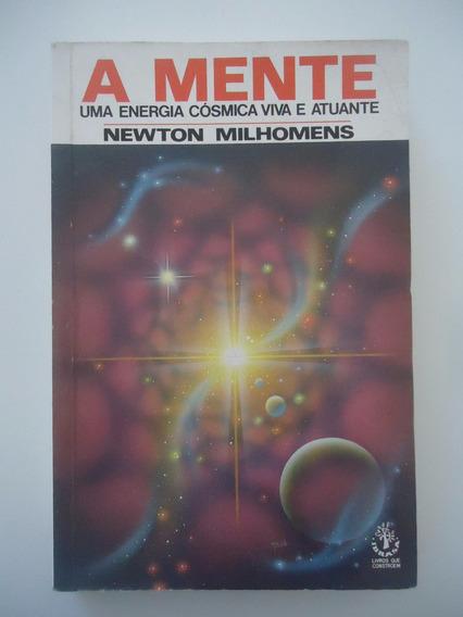A Mente - Newton Milhomens - Uma Energia Cósmica Viva E Atua