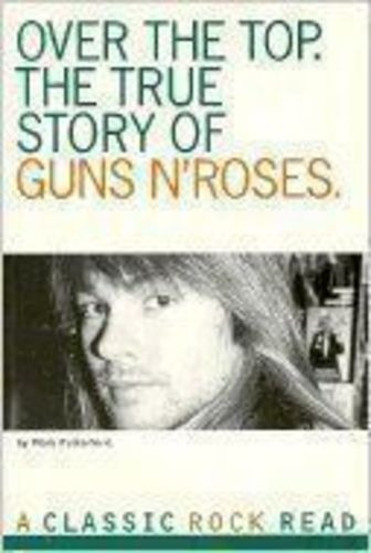Over The Top: The True Story Of Guns N