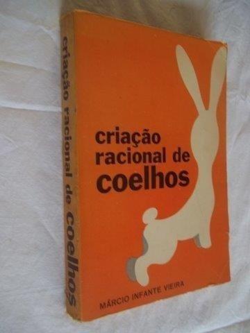 Livro - Criação Racional De Coelhos - Marcio Infante Vieira