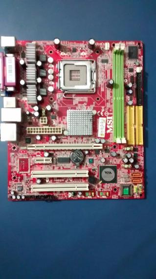 Placa Mãe 775 Msi-7255 Onboard Aceita P4/ht/dual Core 2 Duo
