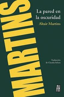 La Pared En La Oscuridad, Martins, Ed. Ah