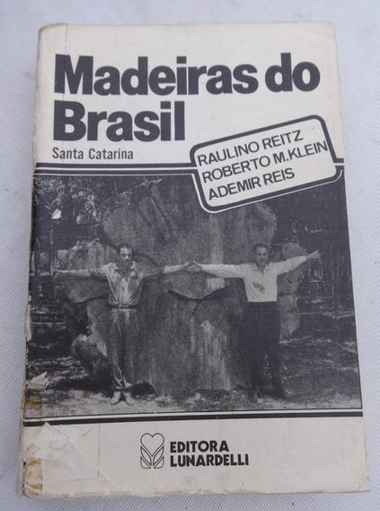 Livro: Madeiras Do Brasil - Santa Catarina - Raulino Reitz