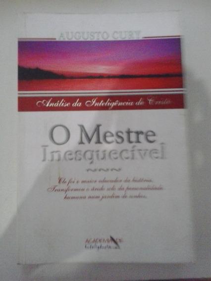 O Mestre Inesquecivel Augusto Cury - Frete Grátis