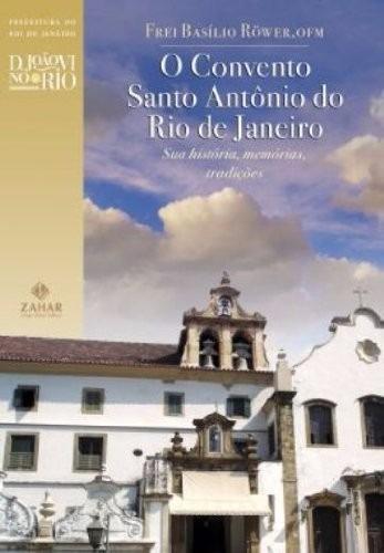 Livro O Convento Santo Antônio Do Rio De Janeiro Frei Basíli