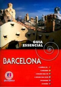 Guia Essencial De Viagens: Barcelona