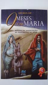 Livro 9 Meses Com Maria Novena Da Anunciação Ao Nascimento
