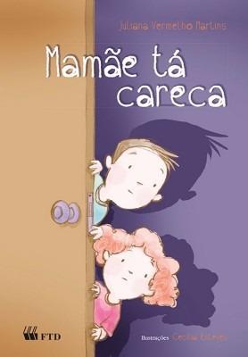 Livro Mamãe Tá Careca Editora: Ftd