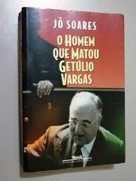 O Homem Que Matou Getúlio Vargas Soares, Jô