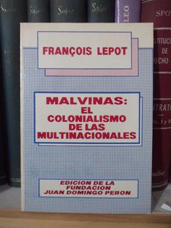 Malvinas: El Colonialismo De Las Multinacionales. Lepot
