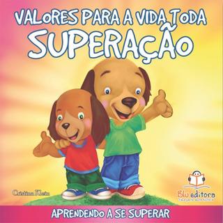 Livro Infantil Valores Para A Vida Toda Superação