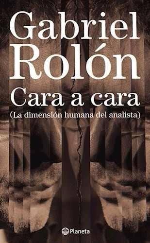 Libro: Cara A Cara  ( Gabriel Rolón )