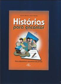 Livro Histórias Para Encantar - Ivani De Oliveira