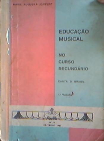Livro Educação Musical No Curso Secundário Maria A Jopperti