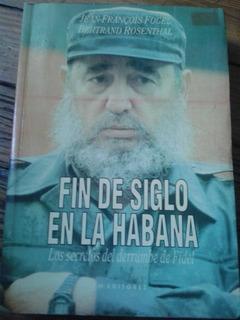 Fin De Siglo En La Habana. Fogel/ Rosenthal. Spl