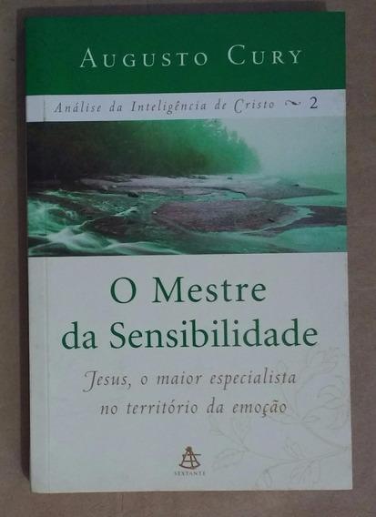 O Mestre Da Sensibilidade - Augusto Cury Livro Sextante