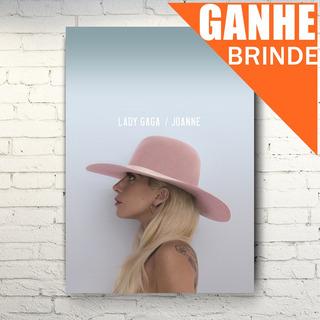 Poster Lady Gaga Joanne Album - Tamanho Grande + Brinde