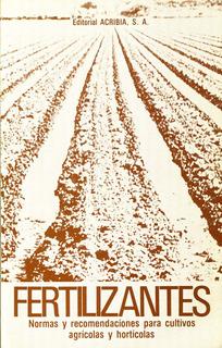 Fertilizantes Normas Y Recomendaciones Para Cultivos - Acrib