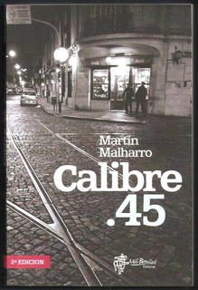 L3548. Calibre .45. Martín Malharro. Editorial Mil Botellas