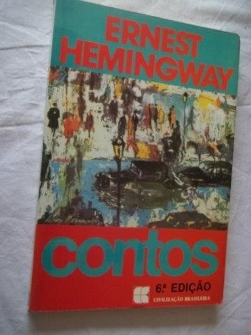 * Livro - Ernest Hemingway - Contos - Literatura Estrangeira