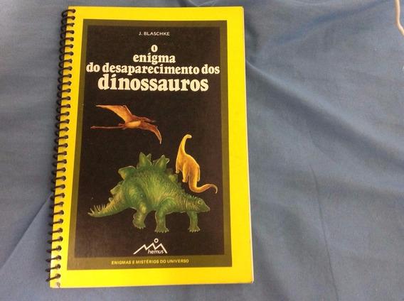 O Enigma Do Desaparecimento Dos Dinossauros - Raríssimo!