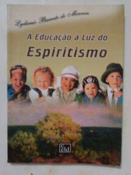 A Educação Á Luz Do Espiritismo - Lydienio B. De Menexes