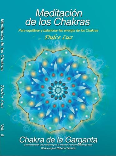 Meditación Guiada De Los Chakras Chakra Garganta Dulce Luz