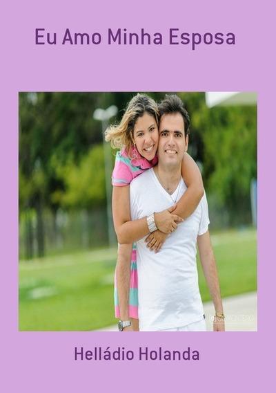 Livro Eu Amo Minha Esposa
