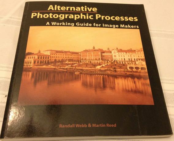 Processos Alternativos Fotografia Guia Produzir Imagens