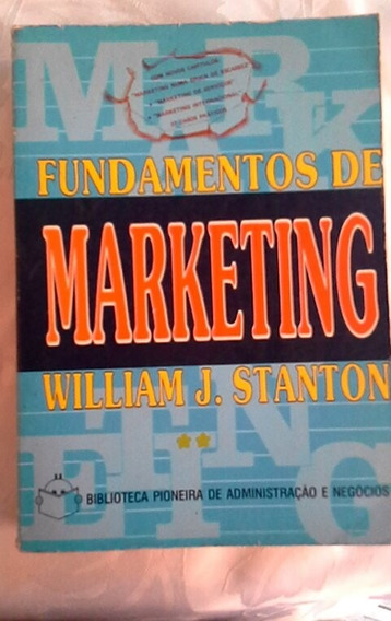 * Fundamentos De Marketing - William J. Stanton - Livro