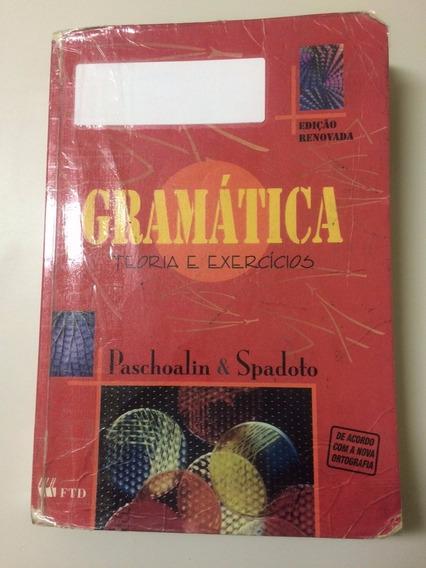 Gramática Teoria E Exercícios Paschoalin & Spadoto Barato