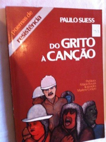 Paulo Suless - Do Grito A Canção - Literatura Nacional
