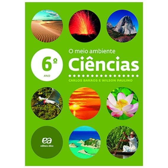 Livro: Ciências - O Meio Ambiente - 6º Ano